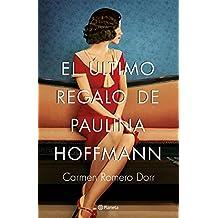 El último regalo de Paulina Hoffman (Autores Españoles e Iberoamericanos)