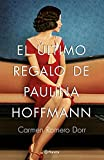El último regalo de Paulina Hoffmann (Autores Españoles e Iberoamericanos)