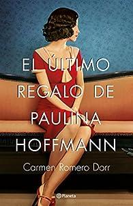 El último regalo de Paulina Hoffmann par Carmen Romero Dorr