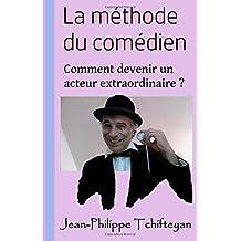 La méthode du comédien: Joue par Jean-Philippe Tchifteyan