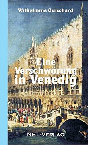 Eine Verschwörung in Venedig: historischer Roman aus dem 17. Jahrhundert
