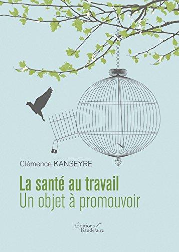 La santé au travail - Un objet à promouvoir (BAU.BAUDELAIRE) par Clémence Kanseyre