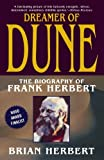 Dreamer of Dune: The Biography of Frank Herbert Reprint edition by Herbert, Brian (2004) Paperback