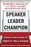 Speaker, Leader, Champion: Succeed at...