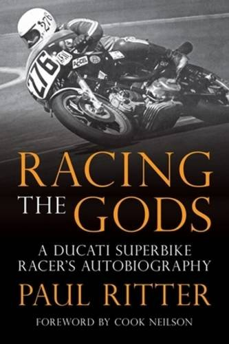 Racing the Gods: A Ducati Superbike Racer's Autobiography por Paul Ritter