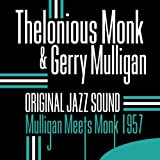 Mulligan Meets Monk - 1957 (Original Jazz Sound)