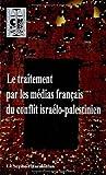Image de Le traitement par les médias français du conflit israélo-palestinien