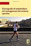 Sport E All Aperto Best Deals - Coreografie di stakeholders nel management del turismo sportivo (Strumenti per la didattica e la ricerca)