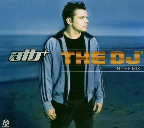 Atb the DJ-in the Mix (Dj-in The Mix Atb)