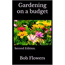 Gardening on a budget: Second Edition. (English Edition)