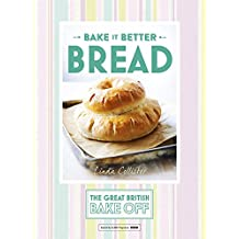 Great British Bake Off – Bake it Better (No.4): Bread (The Great British Bake Off, Band 4)