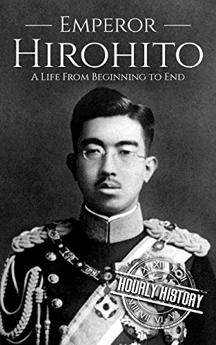Hirohito: A Life From Beginning to End (English Edition) por Hourly History