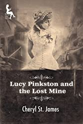 Lucy Pinkston and the Lost Mine (Lucy Pinkston Mysteries Book 1)
