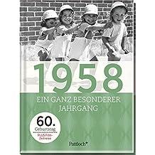 1958: Ein ganz besonderer Jahrgang - 60. Geburtstag