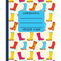 Wide Ruled Composition Book: Splash in the puddles! Cheerful rain boots themed notebook will keep your spirits up at school, work, or home! Wonderful ... in the rain! (Wellies Composition Notebook)