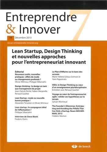 Entreprendre & Innover, N 19, Dcembre 2013 : Lean Startup, Design Thinking et nouvelles approches pour l'entrepreneuriat innovant