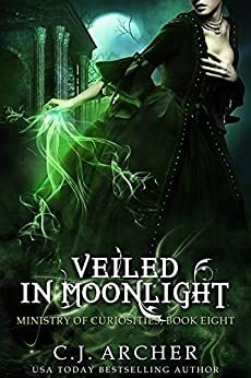 Veiled in Moonlight (The Ministry of Curiosities Book 8) by [Archer, C.J.]