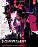 Adobe InDesign CS6 Classroom in a Book (Classroom in a Book (Adobe))