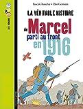 Telecharger Livres La veritable histoire de Marcel soldat pendant la Premiere Guerre mondiale (PDF,EPUB,MOBI) gratuits en Francaise