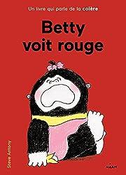 Betty voit rouge : Un livre qui parle de la colère