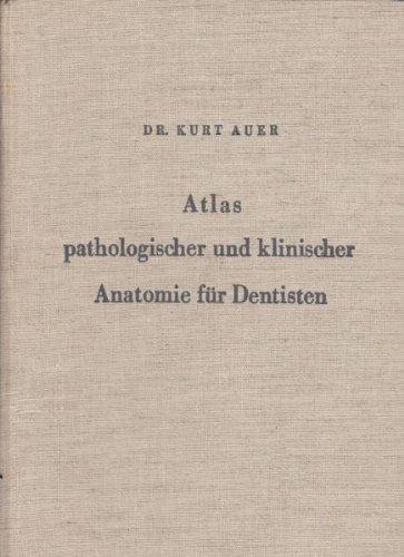 Atlas pathologischer und klinischer Anatomie für Dentisten.