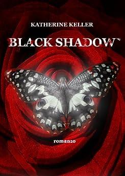 Black Shadow di [Keller, Katherine, Angela Contini, Patrizia Zinni]