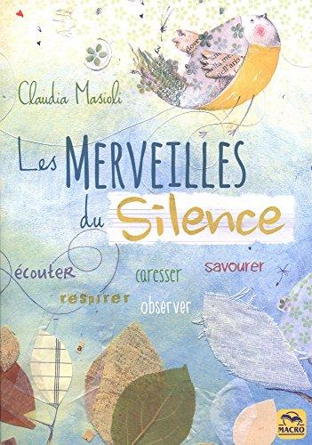 Les Merveilles du Silence - livre par Claudia Masioli