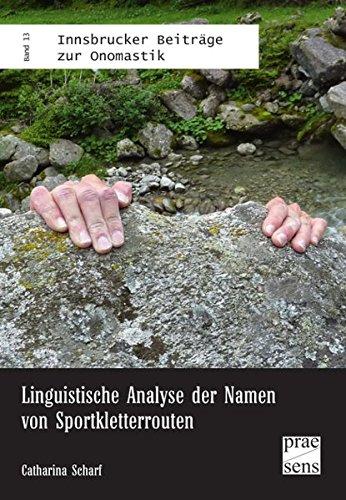 Name Analyse (Linguistische Analyse der Namen von Sportkletterrouten (Innsbrucker Beiträge zur Onomastik))