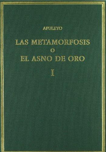 Las metamorfosis o El asno de oro. Vol. I. Libros 1-3 (Alma Mater) por Lucio Apuleyo