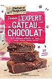 Devenez l'expert mondial du gâteau au chocolat - La 1ère référence officielle sur Terre -Fondant - Mousseux - Croquant - Moelleux