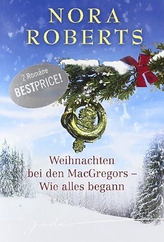 Weihnachten bei den MacGregors - Wie alles begann: 1. Für Schottland und die Liebe 2. Vom Schicksal besiegelt von Roberts. Nora (2011) (Wie Begann Weihnachten)