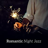 Romantic Night Jazz – Relaxing Jazz Notes, Sensual Piano, Restaurant Music, Instrumental