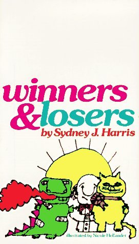 Winners and Losers by Sydney J. Harris (1973-06-06)