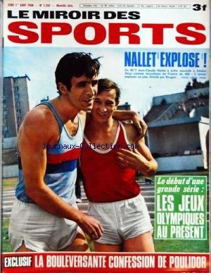 MIROIR DES SPORTS (LE) [No 1243] du 01/08/1968 - NALLET EXPLOSE - LES JEUX OLYMPIQUES AU PRESENT - LA BOULEVERSANTE CONFESSION DE POULIDOR - CESTER A MANQUE AY XV DE FRANCE