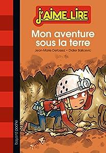 """Afficher """"Mon aventure sous la terre"""""""