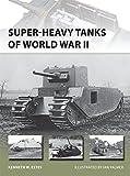 Super-Heavy Tanks of World War II (New Vanguard, Band 216)