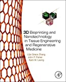 #5: 3D Bioprinting and Nanotechnology in Tissue Engineering and Regenerative Medicine
