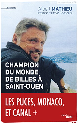 Champion du monde de billes à Saint-Ouen (DOCUMENTS) par Albert MATHIEU