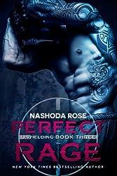 Perfect Rage: Volume 3 (Unyielding) by Nashoda Rose (2016-06-07)