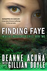 Finding Faye: Intuitive Investigator Series, Book Two (Volume 2) by Deanne Acuna (2015-01-07)