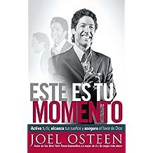 Este es tu momento: Activa tu fe, alcanza tus sueños y asegura el favo (Spanish Edition)