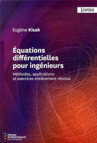 Equations différentielles pour ingénieurs : Méthodes, applications et exercices entièrement résolus