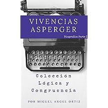 Vivencias Asperger: Colección Lógica y Congruencia (Spanish Edition)