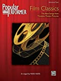 Popular Performer Film Classics: Advanced Piano, the Best Songs from Timeless Motion Pictures