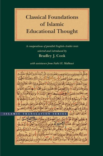 Classical Foundations of Islamic Educational Thought: A Compendium of Parallel English-Arabic Texts (Islamic Translation Series)