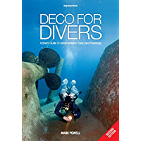 Deco for Divers: A Diver's Guide to Decompression Theory and Physiology (English Edition)