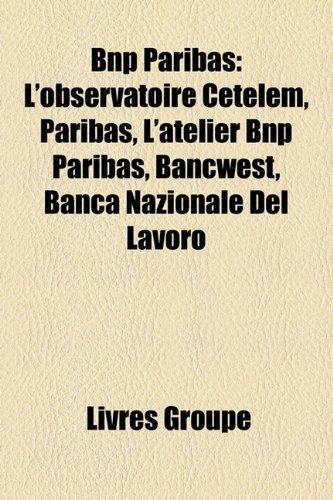 bnp-paribas-lobservatoire-cetelem-paribas-latelier-bnp-paribas-bancwest-banca-nazionale-del-lavoro