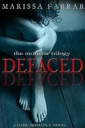 Defaced: A Dark Romance Novel (The Monster Trilogy Book 1)