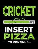 Cricket Loading 75% Insert Pizza To Continue: Blank Lined Notebook Journal - Dartan Creations, Tara Hayward