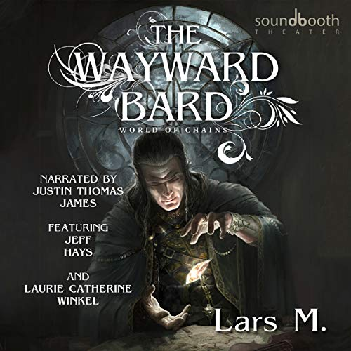 The Wayward Bard: World of Chains, Book 1